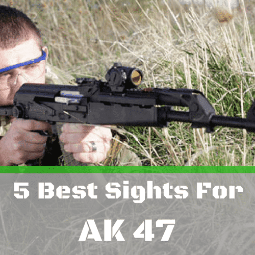 Best sights for AK 47